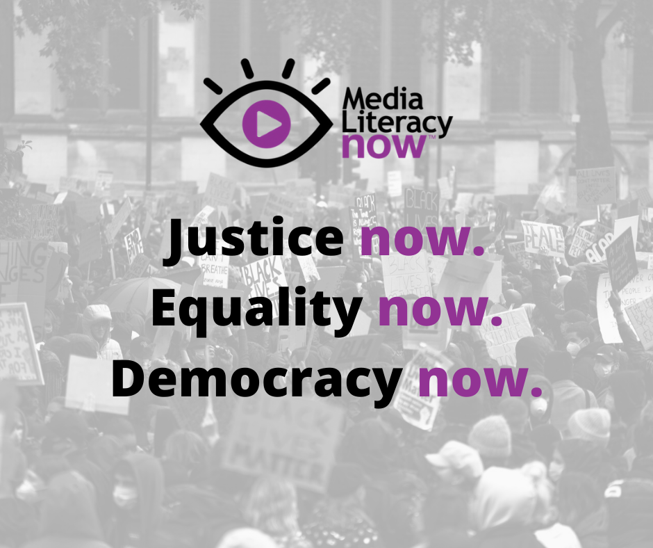 Equality Now Justice Now Democracy Now Educational Equity We need Media Literacy Now